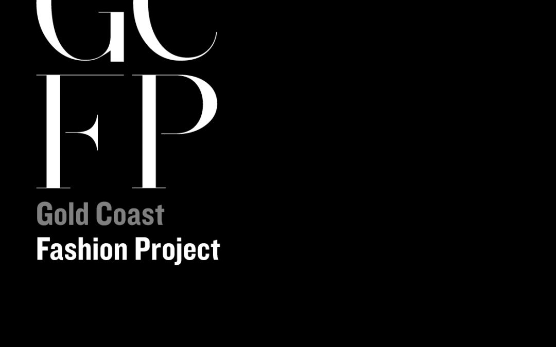 Gold Coast Fashion Project Presents Gold Coast Fashion Week